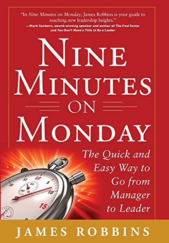 9780071801980: Nine Minutes on Monday: The Quick and Easy Way to Go From Manager to Leader (Business Books)