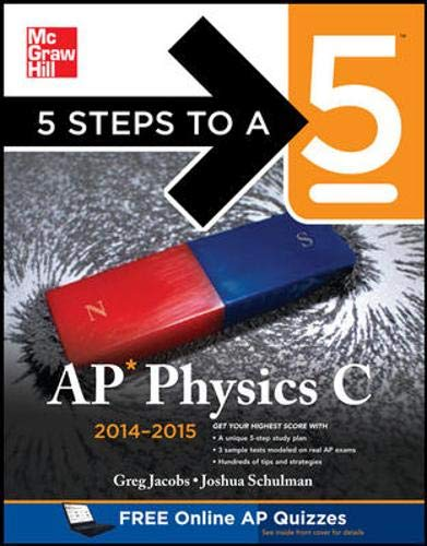 9780071802093: 5 Steps to a 5 AP Physics C, 2014-2015 Edition (5 Steps to a 5 on the Advanced Placement Examinations Series)