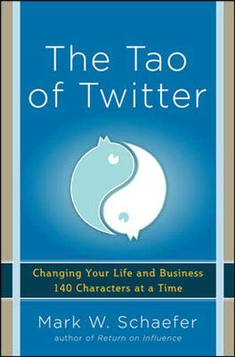 9780071802192: The Tao of Twitter: Changing Your Life and Business 140 Characters at a Time