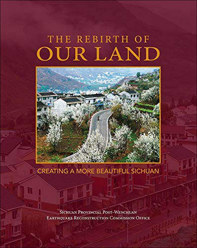 9780071802345: Rebirth of Our Land: Creating a More Beautiful Sichuan
