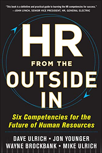 9780071802666: HR from the Outside In: Six Competencies for the Future of Human Resources