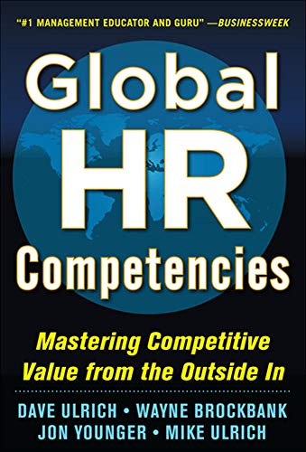 Global HR Competencies: Mastering Competitive Value from: Dave Ulrich, Wayne