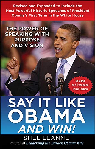 9780071802703: Say it Like Obama and Win!: The Power of Speaking with Purpose and Vision, Revised and Expanded Third Edition (Business Books)