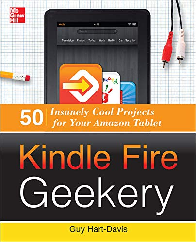 9780071802734: Kindle Fire Geekery: 50 Insanely Cool Projects for Your Amazon Tablet