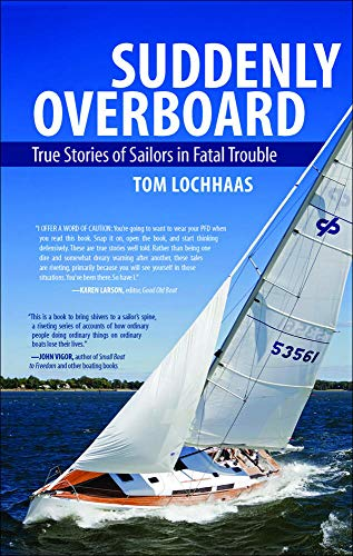 Suddenly Overboard (Paperback) 9780071803311 WHEN YOU ARE MORE LIKELY TO DROWN WHILE BOATING: SAILING ON ROUGH WATERS OR DOCKING ON A SUNNY, CALM DAY? Rough waters may seem the clea