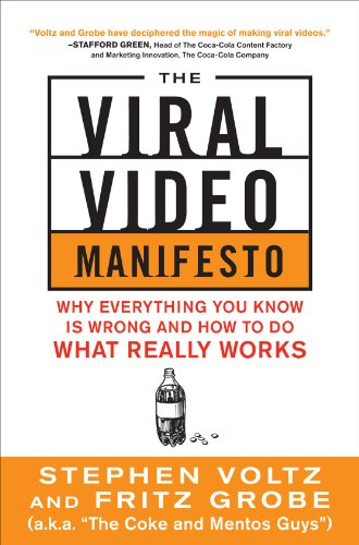 The Viral Video Manifesto: Why Everything You Know is Wrong and How to Do What Really Works: Voltz,...