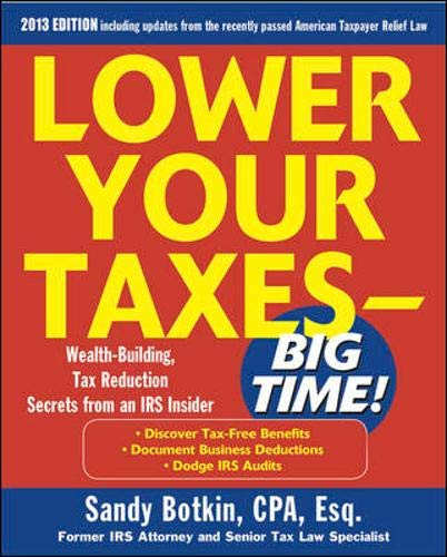 Lower Your Taxes Big Time 2013-2014 5/E: Sandy Botkin