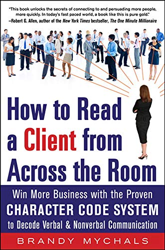 9780071803533: How to Read a Client from Across the Room: Win More Business with the Proven Character Code System to Decode Verbal and Nonverbal Communication