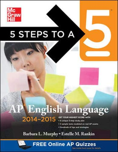 9780071803557: 5 Steps to a 5 AP English Language, 2014-2015 Edition: Strategies + 3 Practice Tests + Online Quizzes (5 Steps to a 5 on the Advanced Placement Examinations Series)