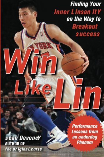 9780071803991: Win Like Lin: Finding Your Inner Linsanity on the Way to Breakout Success