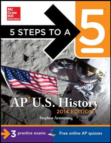 9780071804004: 5 Steps to a 5 AP U.S. History, 2014 Edition (5 Steps to a 5 on the Advanced Placement Examinations Series)