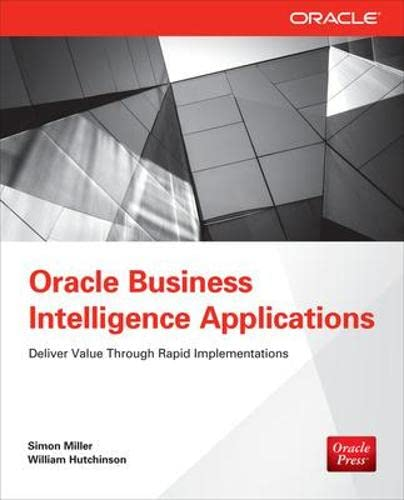 9780071804141: Oracle Business Intelligence Applications: Deliver Value Through Rapid Implementations (Database & ERP - OMG)