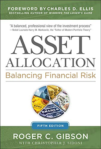 Asset Allocation: Balancing Financial Risk, Fifth Edition (Hardcover): Roger C. Gibson
