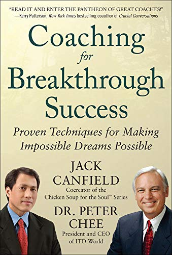 9780071804639: Coaching for Breakthrough Success: Proven Techniques for Making Impossible Dreams Possible