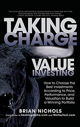 9780071804684: Taking Charge with Value Investing: How to Choose the Best Investments According to Price, Performance, & Valuation to Build a Winning Portfolio