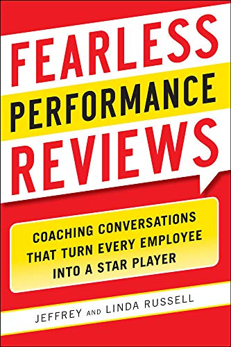 9780071804721: Fearless Performance Reviews: Coaching Conversations that Turn Every Employee into a Star Player