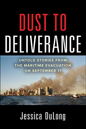 9780071804981: Dust to Deliverance: Untold Stories from the Maritime Evacuation on September 11th (International Marine-RMP)