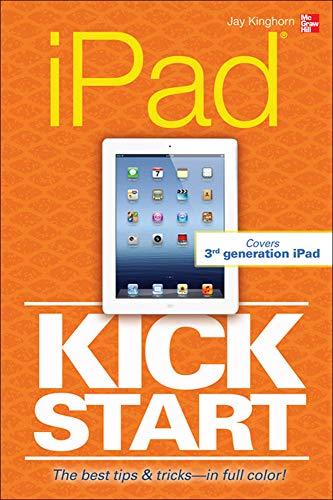 9780071805049: iPad Kickstart (Consumer Application & Hardware - OMG)