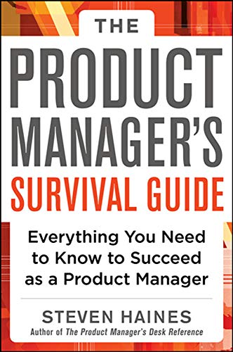 9780071805469: The Product Manager's Survival Guide: Everything You Need to Know to Succeed as a Product Manager (Business Books)