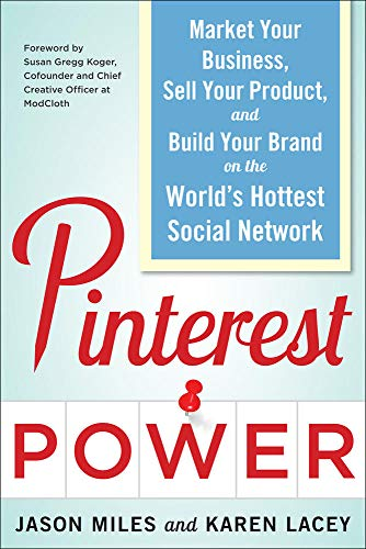 9780071805568: Pinterest Power: Market Your Business, Sell Your Product, and Build Your Brand on the World's Hottest Social Network (Business Books)