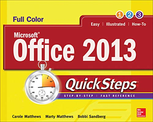 Microsoft Office 2013 QuickSteps (0071805877) by Matthews, Carole B.; Matthews, Marty; Sandburg, Bobbi