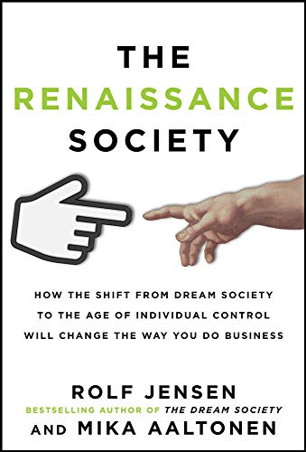 9780071806053: The Renaissance Society: How the Shift from Dream Society to the Age of Individual Control will Change the Way You Do Business