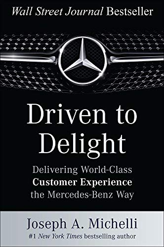 9780071806305: Driven to Delight: Delivering World-Class Customer Experience the Mercedes-Benz Way