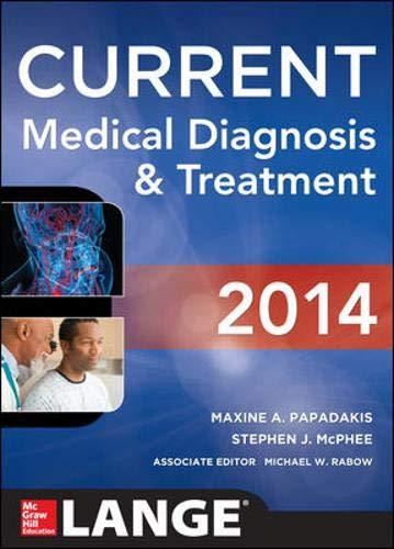 CURRENT Medical Diagnosis and Treatment 2014 (LANGE: Papadakis, Maxine and
