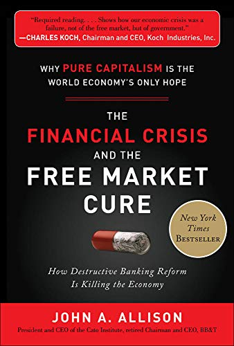 9780071806770: The Financial Crisis and the Free Market Cure:  Why Pure Capitalism is the World Economy's Only Hope
