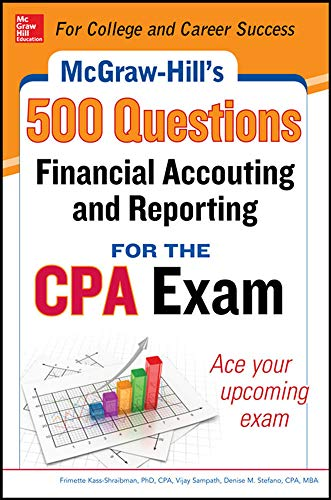 McGraw-Hill Education 500 Financial Accounting and Reporting: Frimette Kass-Shraibman, Darrel