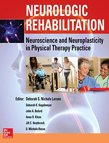 9780071807159: Neurologic Rehabilitation: Neuroscience and Neuroplasticity in Physical Therapy Practice