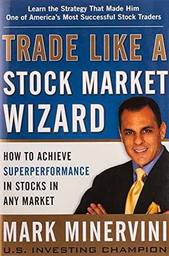 9780071807227: Trade Like a Stock Market Wizard: How to Achieve Super Performance in Stocks in Any Market (Business Books)