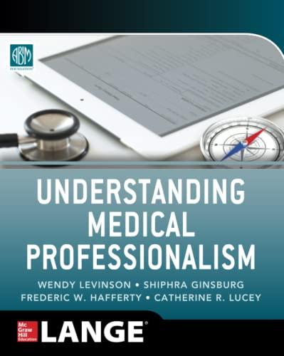 9780071807432: Understanding Medical Professionalism (Medical/Denistry)