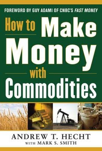 9780071807890: How to Make Money with Commodities (Personal Finance & Investment)