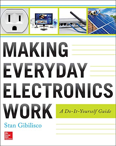 9780071807999: Making Everyday Electronics Work: A Do-It-Yourself Guide