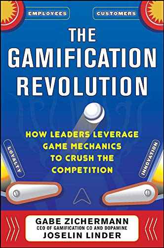 9780071808316: The Gamification Revolution: How Leaders Leverage Game Mechanics to Crush the Competition
