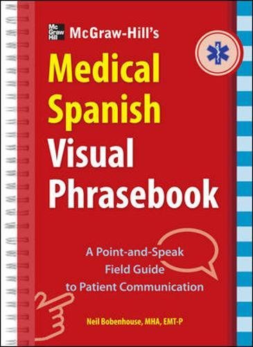 9780071808880: McGraw-Hill Education's Medical Spanish Visual Phrasebook: 825 Questions & Responses