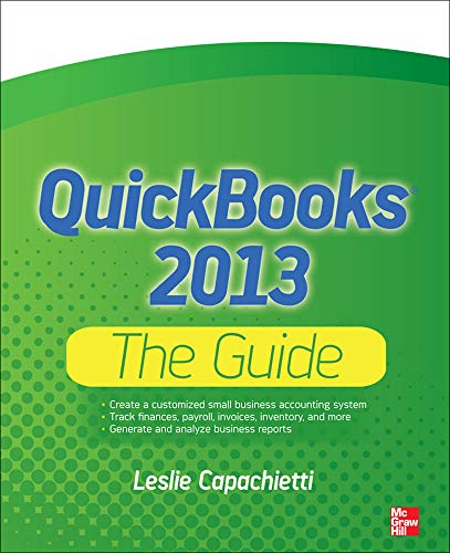 9780071809344: QuickBooks 2013 The Guide (QuickBooks: The Official Guide)