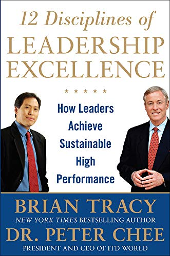 9780071809467: 12 Disciplines of Leadership Excellence: How Leaders Achieve Sustainable High Performance