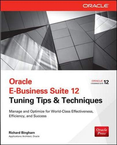 9780071809801: Oracle E-Business Suite 12 Tuning Tips & Techniques: Manage & Optimize for World-Class Effectiveness, Efficiency, and Success (Public Administration and Public Policy)