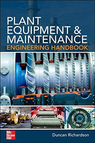 9780071809894: Plant Equipment & Maintenance Engineering Handbook (Mechanical Engineering)