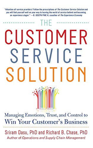 9780071809931: The Customer Service Solution: Managing Emotions, Trust, and Control to Win Your Customer's Business
