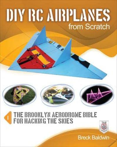 9780071810043: DIY RC Airplanes from Scratch: The Brooklyn Aerodrome Bible for Hacking the Skies
