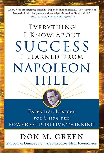 9780071810067: Everything I Know About Success I Learned from Napoleon Hill: Essential Lessons for Using the Power of Positive Thinking