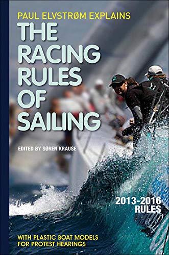 9780071810739: Paul Elvstrom Explains Racing Rules of Sailing, 2013-2016 Edition (Paul Elvstrom Explains the Racing Rules of Sailing)