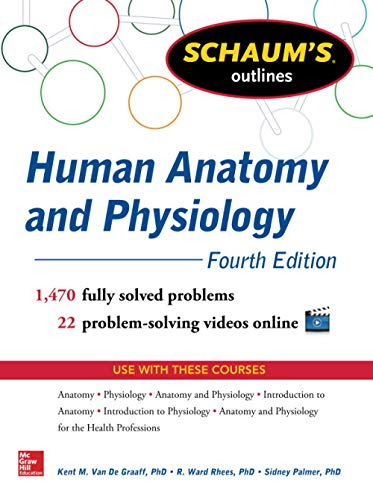 Schaum's Outline of Human Anatomy and Physiology: 1,440 Solved Problems + 20 Videos (Schaum&#...