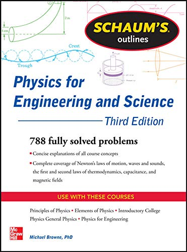 9780071810906: Schaum's Outline of Physics for Engineering and Science: 788 Solved Problems + 25 Videos (Schaum's Outlines)