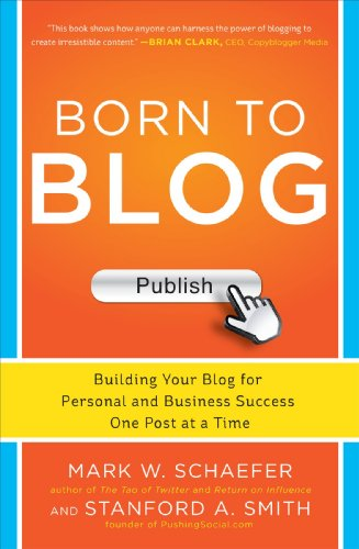 9780071811163: Born to Blog: Building Your Blog for Personal and Business Success One Post at a Time (Marketing/Sales/Advertising & Promotion)