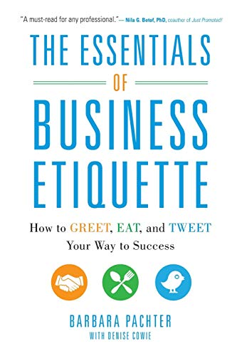 9780071811262: The Essentials of Business Etiquette: How to Greet, Eat, and Tweet Your Way to Success