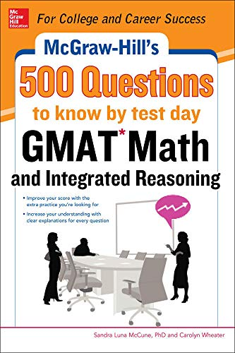 9780071812184: McGraw-Hill Education 500 GMAT Math and Integrated Reasoning Questions to Know by Test Day (McGraw-Hill's 500 Questions)